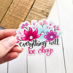 'Everything Will Be Okay' Packaged Vinyl Decal Sticker
