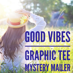 Good Vibes Graphic Tee Mystery Mailer by Prep Obsessed (Ships in 2-3 Weeks)
