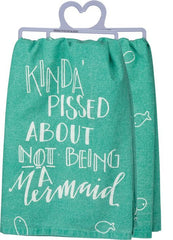 'Kinda Pissed About Not Being A Mermaid' Aqua Kitchen Towel by PBK