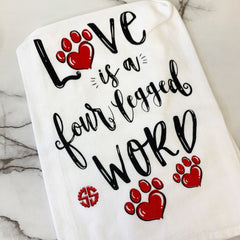 'Love Is a Four Legged Word' Dish Towel by Simply Southern