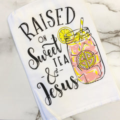 'Raised On Sweet Tea & Jesus' Dish Towel by Simply Southern