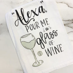 'Alexa Pour Me a Glass Of Wine' Dish Towel by Simply Southern