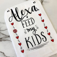'Alexa Feed My Kids' Dish Towel by Simply Southern