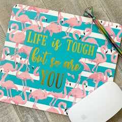 'Life Is Tough But So Are You' Mousepad by Simply Southern