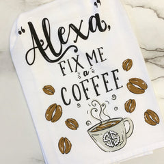 'Alexa Fix Me a Coffee' Dish Towel by Simply Southern