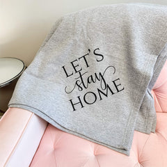 'Let's Stay Home' Graphic Sweatshirt Blanket