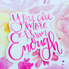 'You Are More Than Enough' Vinyl Decal Sticker