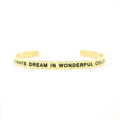 'Always Dream In Wonderful Color' Cuff Bracelet by Lillian & Co.