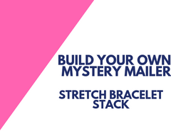 BUILD YOUR OWN MYSTERY MAILER - Stretch Bracelet Stack (Set of 5)