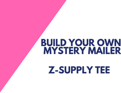BUILD YOUR OWN MYSTERY MAILER - Z-Supply Tee
