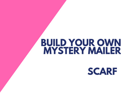 BUILD YOUR OWN MYSTERY MAILER - Scarf