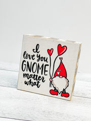 I Love You Gnome Block Sign