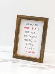 'Always Jingle All The Way' Framed Sign