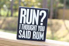 'I Thought You Said Rum' Box Sign