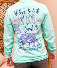 'I'd Love To But My Dog Said No' Long Sleeve Tee by Simply Southern