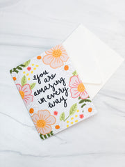 Amazing in Every Way Greeting Card