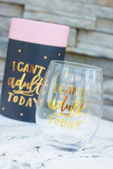 'I Can't Adult Today' Stemless Wine Glass by PBK