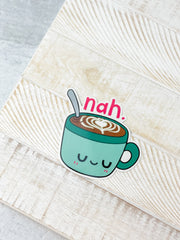 'Nah' Latte Heavy-Duty Sticker by Squishable