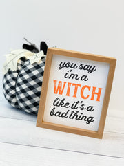 'I'm A Witch' Box Sign by PBK