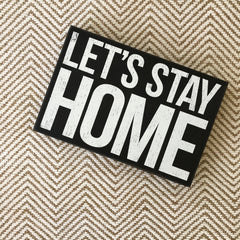 'Let's Stay Home' Box Sign by PBK