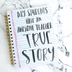 'Awesome Teacher True Story' Spiral Notebook by PBK