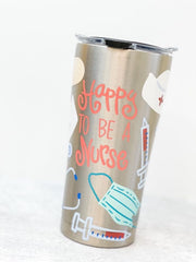 Coton Colors 'Happy To Be A Nurse' Stainless Steel 20 oz Double Wall Tumbler by Tervis (Ships in 1-2 Weeks)