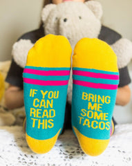 'If You Can Read This Bring Me Some Tacos' Socks