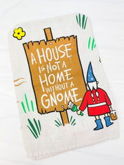 'A House Is Not A Home Without A Gnome' Kitchen Towel by PBK