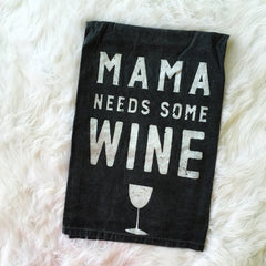 Mama Needs Some Wine Towel by PBK