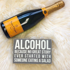 'Alcohol Because No Great Story Ever Started With Someone Eating A Salad' Box Sign by PBK