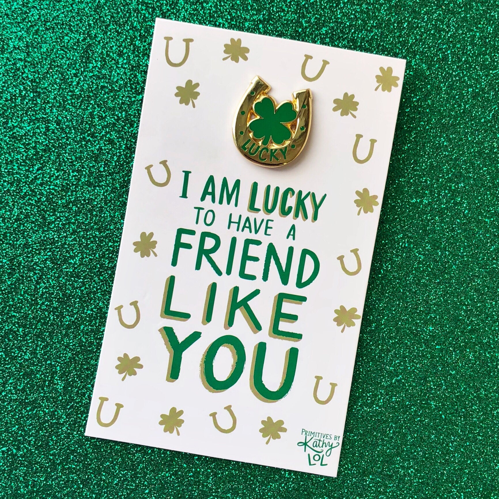Lucky To Have A Friend Like You Enamel Pin By Pbk Prep Obsessed