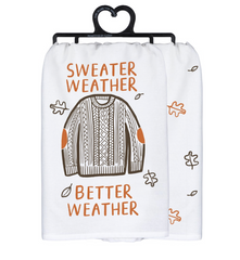 Sweater Weather Better Weather Kitchen Towel by Primitives by Kathy