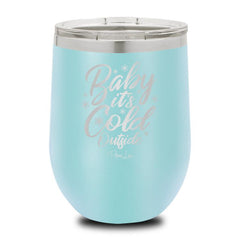 'Baby It's Cold Outside' Stemless Stainless Steel Tumbler
