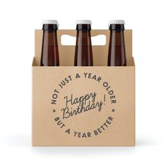 6-Pack Holder - Not Just A Year Older