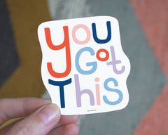 'You Got This' Vinyl Sticker