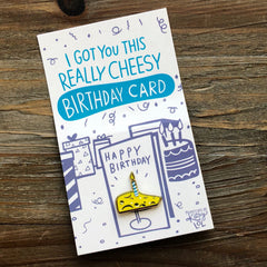 'Cheesy Birthday Card' Enamel Pin by PBK