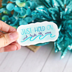 'Just Hold On and Ride The Wave' Packaged Vinyl Decal Sticker