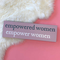 'Empowered Women Empower Women' Box Sign by PBK