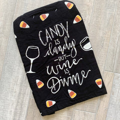 'Candy Is Dandy But Wine Is Divine' Kitchen Towel by PBK