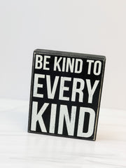 'Be Kind To Every Kind' Box Sign by PBK