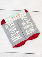 'If The Dog Is Home' Non-Slip Socks by Simply Southern