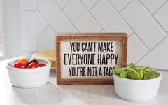'You Can't Make Everyone Happy, You're Not A Taco' Box Sign by PBK