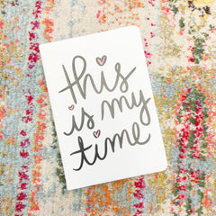 'This is My Time' Journal