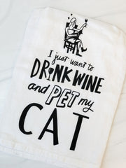 'Drink Wine And Pet My Cat' Kitchen Towel by PBK