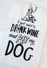'Drink Wine and Pet My Dog' Kitchen Towel by PBK