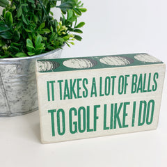 'Golf Like I Do' Box Sign By PBK