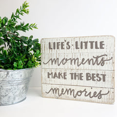 'Life's Little Moments Make The Best Memories' Slat Box Sign by PBK
