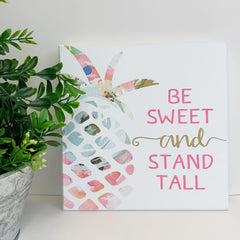 'Be Sweet And Stand Tall' Pineapple Box Sign