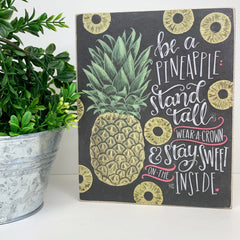 Be a Pineapple' Box Sign by PBK