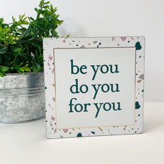 'Be You Do You For You' Box Sign by PBK